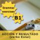 ACCION Y RESULTADO (verbo Estar)