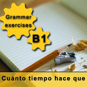 Spanish grammar exercises cuánto tiempo hace que