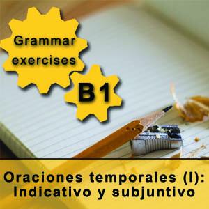 oraciones temporales, uso del indicativo y el subjuntivo