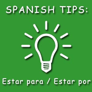 estar para + infinitive estar por + infinitive basic differences in Spanish