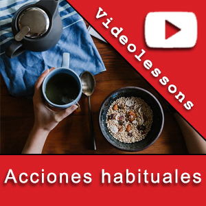 Free Spanish videolessons to talk about your habits and daily routine