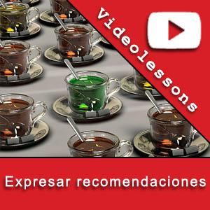 Videolessons expresar recomendaciones