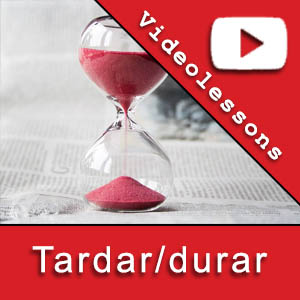 free spanish videolesson difference between tardar and durar