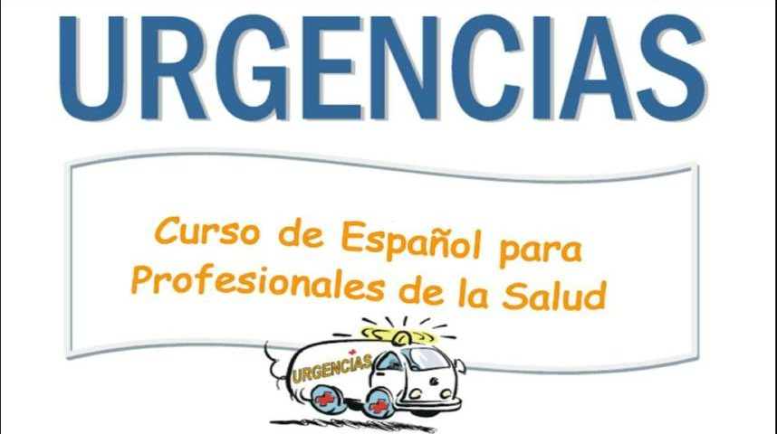 """""""Urgencias"""" - A Spanish course for medical professionals"""