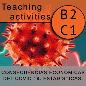 CONSECUENCIAS ECONÓMICAS DEL COVID 19. ESTADÍSTICAS.