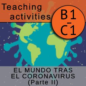 EL MUNDO TRAS EL CORONAVIRUS (Parte II)