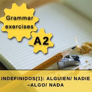 INDEFINIDOS(1): ALGUIEN/ NADIE – ALGO/ NADA