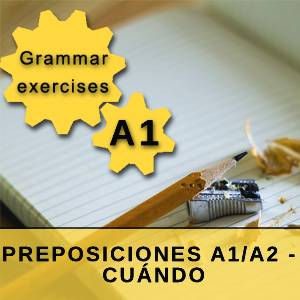 PREPOSICIONES A1/A2 - CUÁNDO