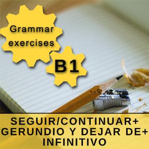 SEGUIR/CONTINUAR+GERUNDIO Y DEJAR DE+INFINITIVO