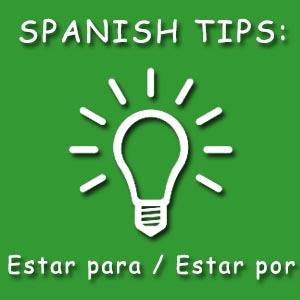 estar para + infinitive estar por + infinitive basic differences in Spanish