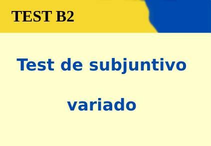 Test de subjuntivo variado