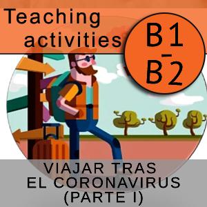 VIAJAR TRAS EL CORONAVIRUS (PARTE I)